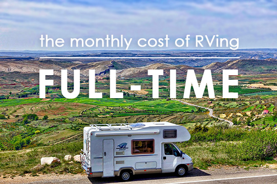 The Monthly Cost of RVing Full-Time